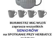 Plakat przedstawiający zaproszenie Seniorów na herbatkę z Burmistrzem MiG Wleń